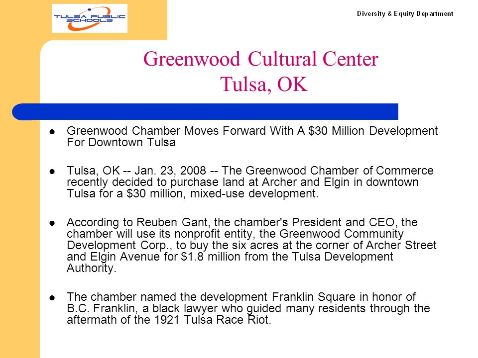 Greenwood Chamber Moves Forward With A $30 Million Development For Downtown Tulsa Tulsa, OK -- Jan. 23, 2008 -- The Greenwood Chamber of Commerce rece