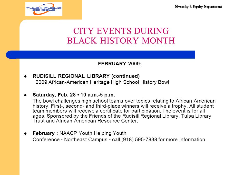 CITY EVENTS DURING BLACK HISTORY MONTH FEBRUARY 2009: RUDISILL REGIONAL LIBRARY (continued) 2009 African-American Heritage High School History Bowl Sa