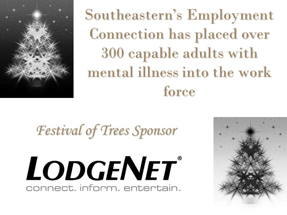 Festival of Trees Sponsor Southeastern's Employment Connection has placed over 300 capable adults with mental illness into the work force