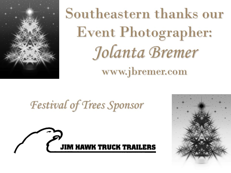 Festival of Trees Sponsor Southeastern thanks our Event Photographer: Jolanta Bremer www.jbremer.com