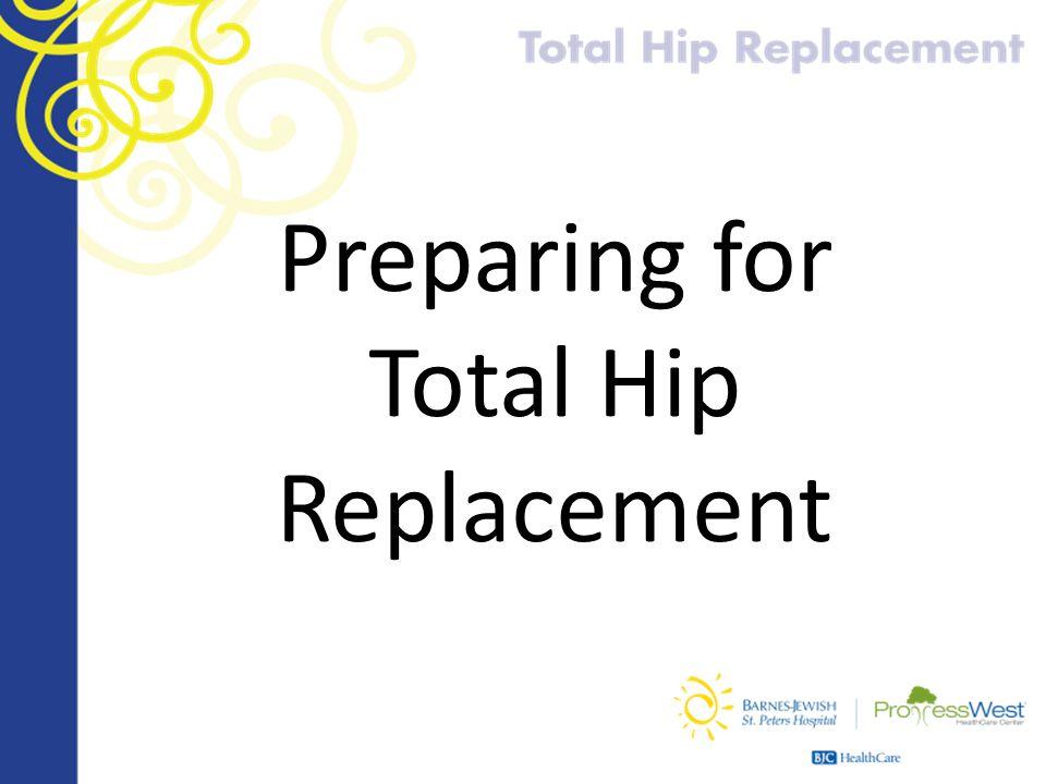 Preparing for Total Hip Replacement