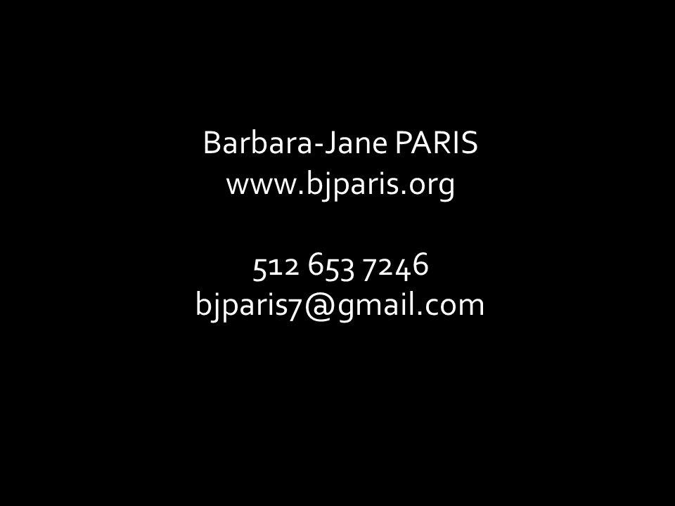 Barbara-Jane PARIS www.bjparis.org 512 653 7246 bjparis7@gmail.com