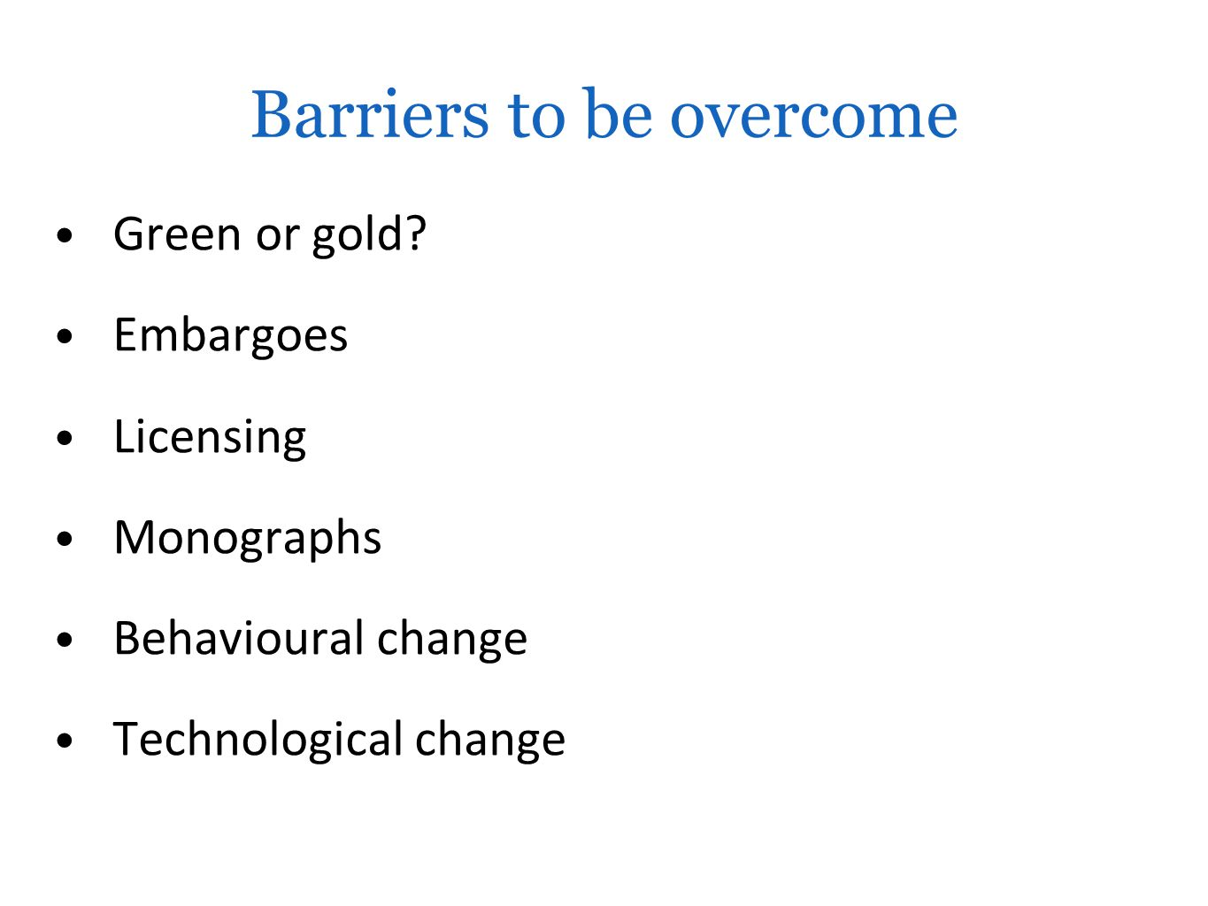 Barriers to be overcome Green or gold.