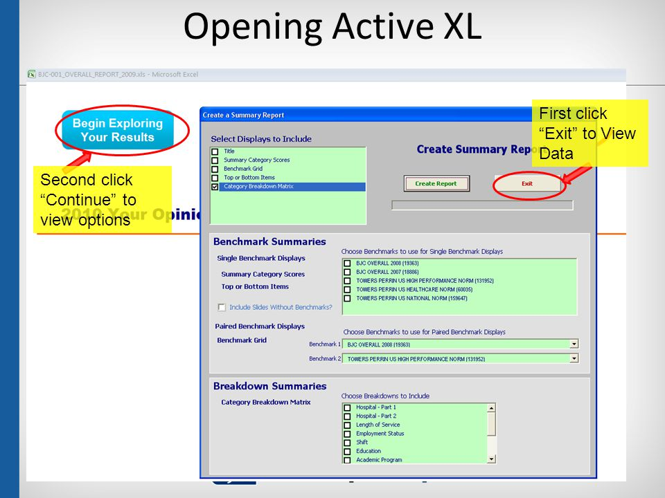 Opening Active XL 17 First click Exit to View Data Second click Continue to view options