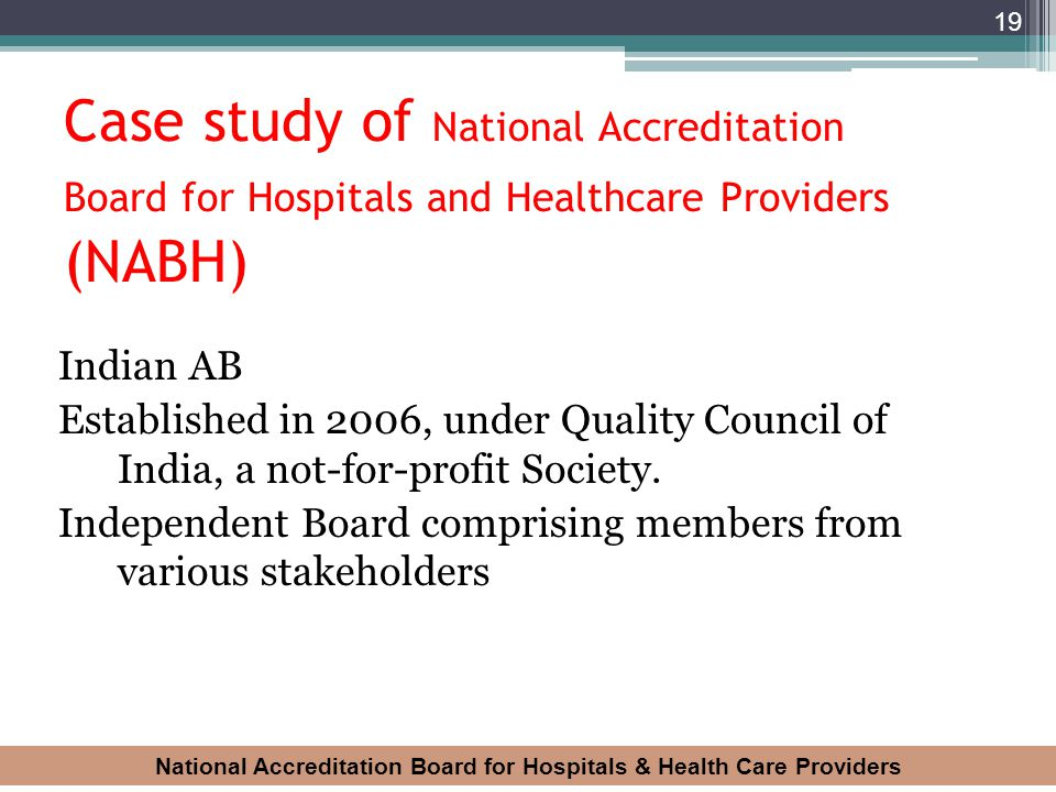 National Accreditation Board for Hospitals & Health Care Providers 19 Case study of National Accreditation Board for Hospitals and Healthcare Provider