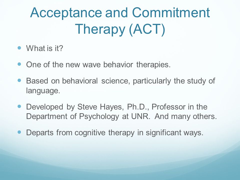 Acceptance and Commitment Therapy (ACT) What is it.