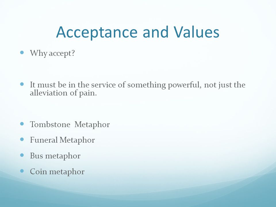 Acceptance and Values Why accept.