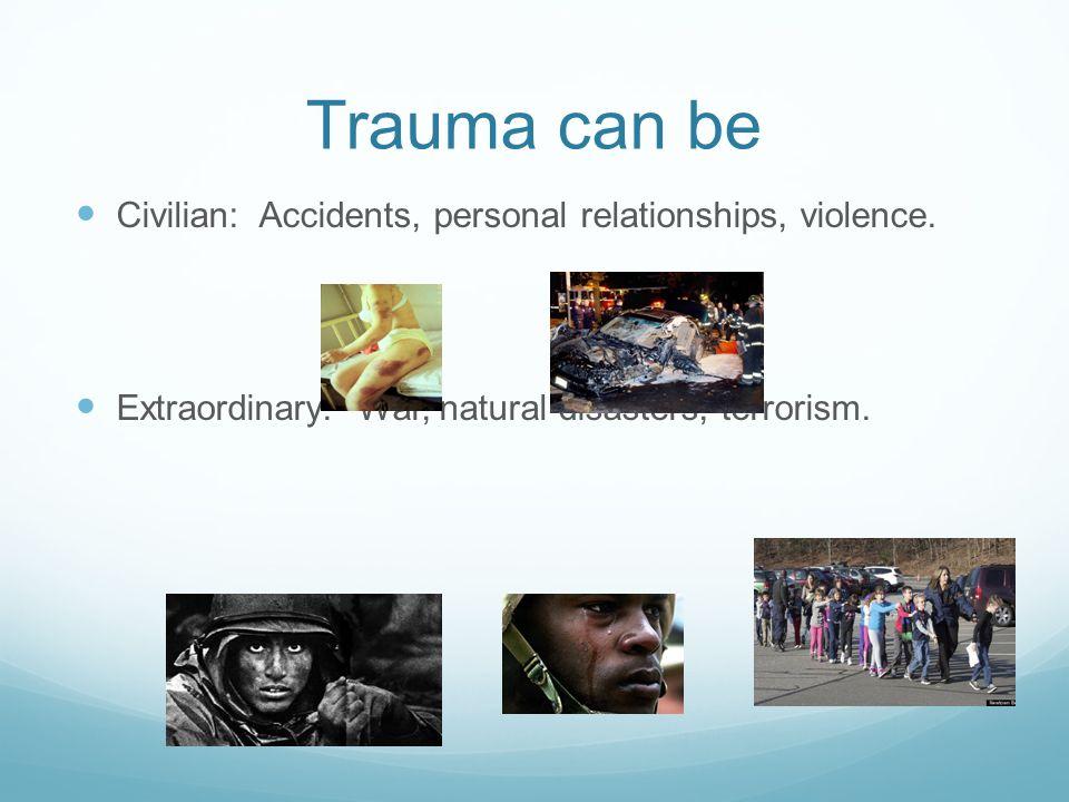 Trauma can be near, far, intimate, catastrophic