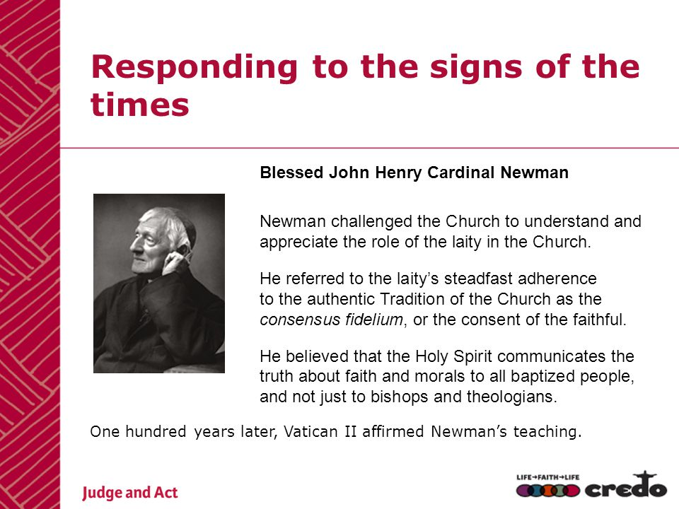 Responding to the signs of the times Blessed John Henry Cardinal Newman Newman challenged the Church to understand and appreciate the role of the lait