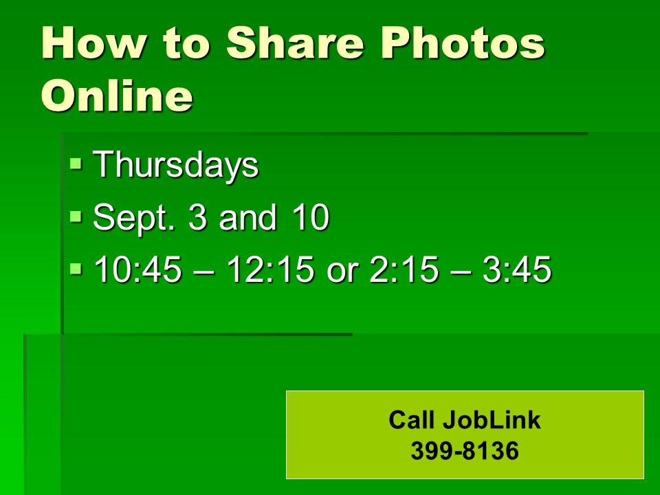 How to Share Photos Online  Thursdays  Sept.