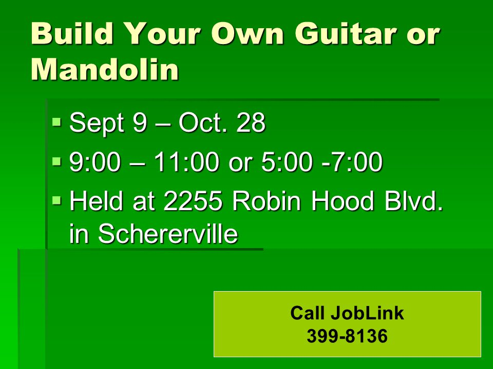 Build Your Own Guitar or Mandolin  Sept 9 – Oct.