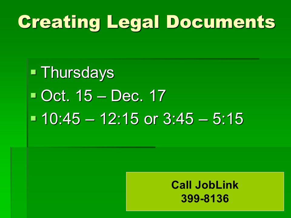 Creating Legal Documents  Thursdays  Oct. 15 – Dec.