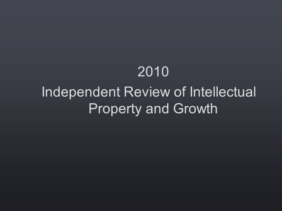 2010 Independent Review of Intellectual Property and Growth