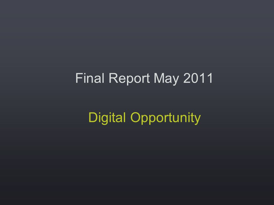 Final Report May 2011 Digital Opportunity