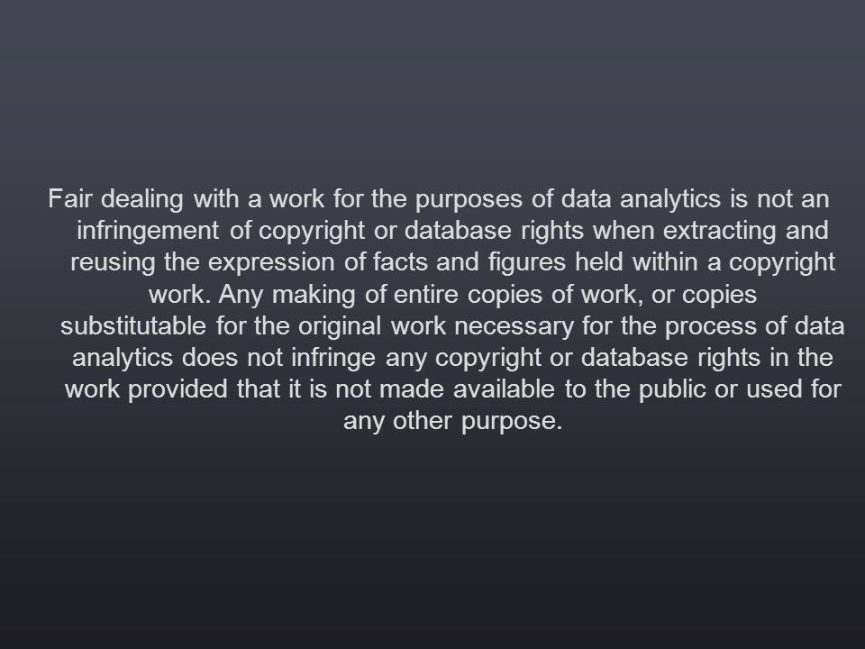 The extraction of facts and information from all works subject to copyright and related rights that the user has lawful access to is not an infringement.