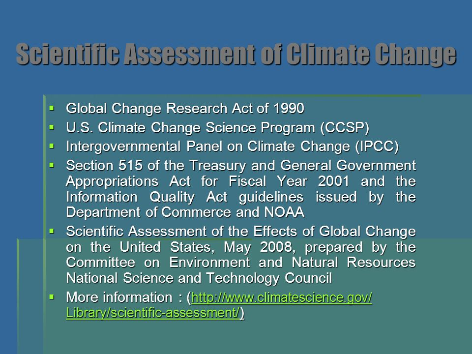 Scientific Assessment of Climate Change  Global Change Research Act of 1990  U.S. Climate Change Science Program (CCSP)  Intergovernmental Panel on