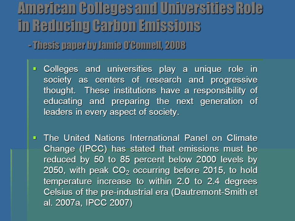  Colleges and universities comprise a $317 trillion industry that spends billions on energy consumption and fossil fuel products (Dautremont-Smith et al.