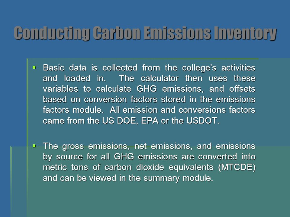Defining the Scope of Emissions at Colby College  Not always clear which emissions are the responsibility of – or controllable by – the institution pursuing neutrality  College rented housing not owned by the college  Solid wastes leaving the grounds  Non-owned vehicle energy consumption for off- site students  Emissions from energy production for energy used on-campus