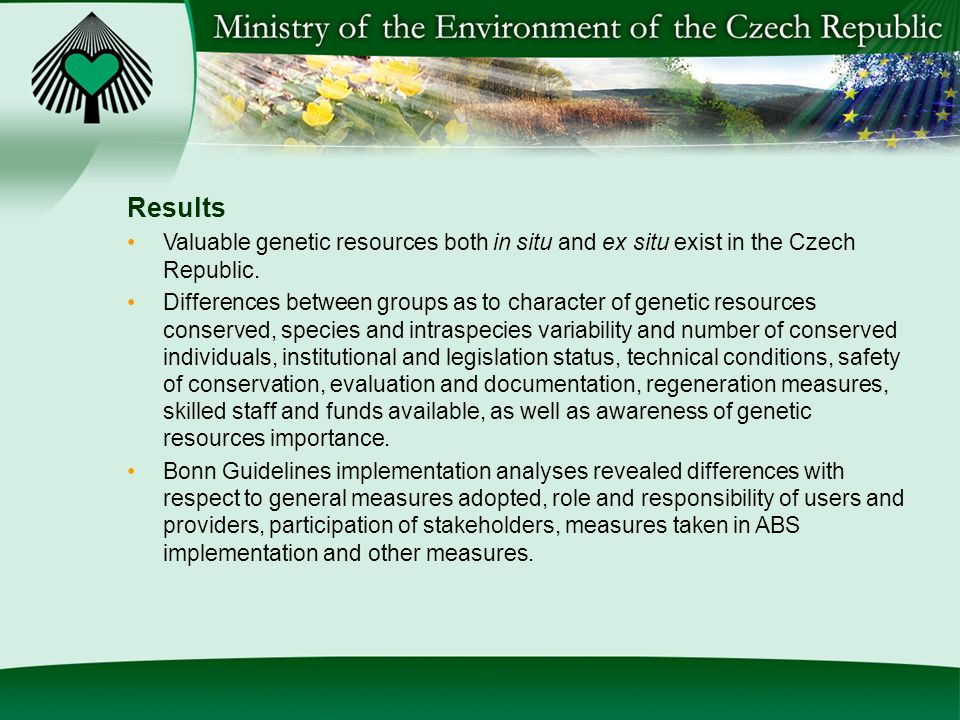 Results Valuable genetic resources both in situ and ex situ exist in the Czech Republic.