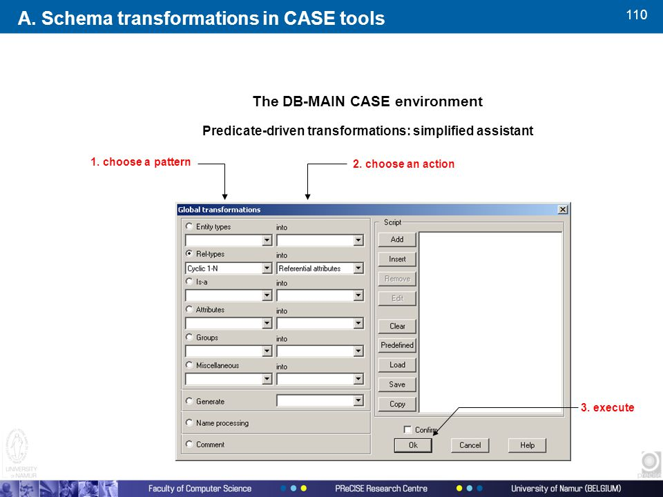 110 The DB-MAIN CASE environment Predicate-driven transformations: simplified assistant 1.