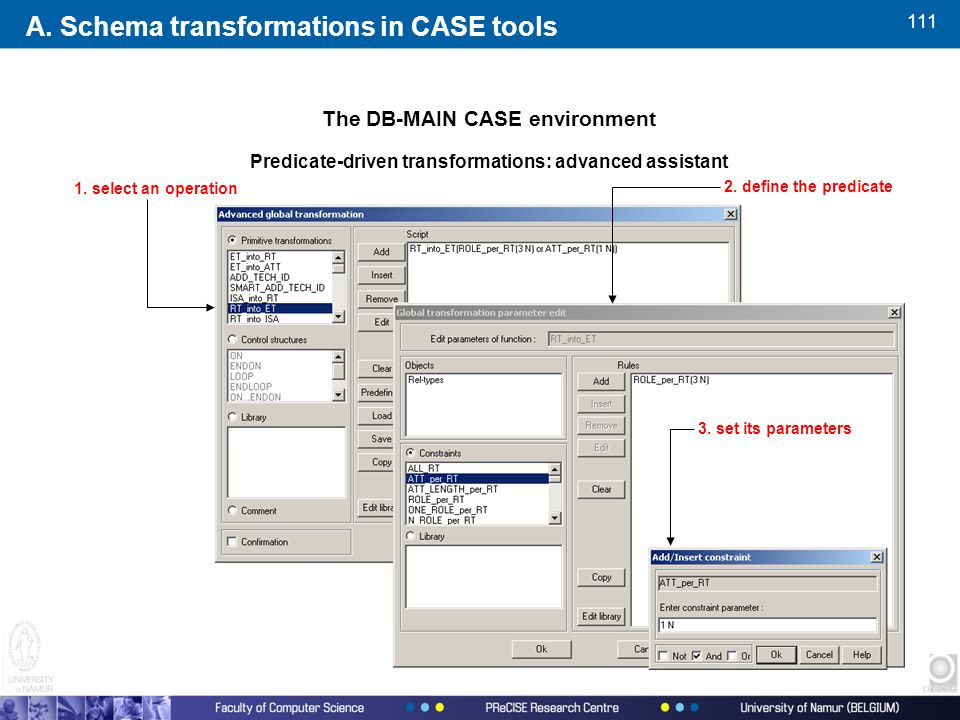 111 The DB-MAIN CASE environment Predicate-driven transformations: advanced assistant 1.