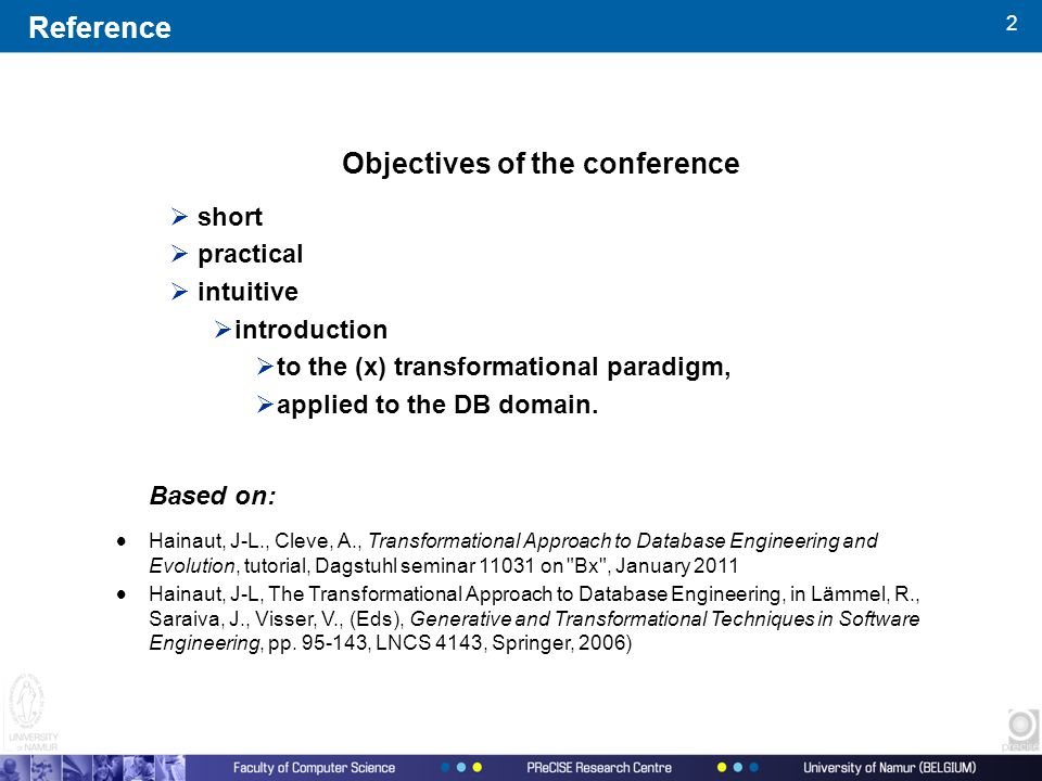 2 Reference Objectives of the conference  short  practical  intuitive  introduction  to the (x) transformational paradigm,  applied to the DB domain.