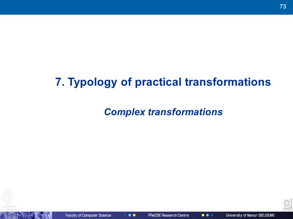 73 7. Typology of practical transformations Complex transformations