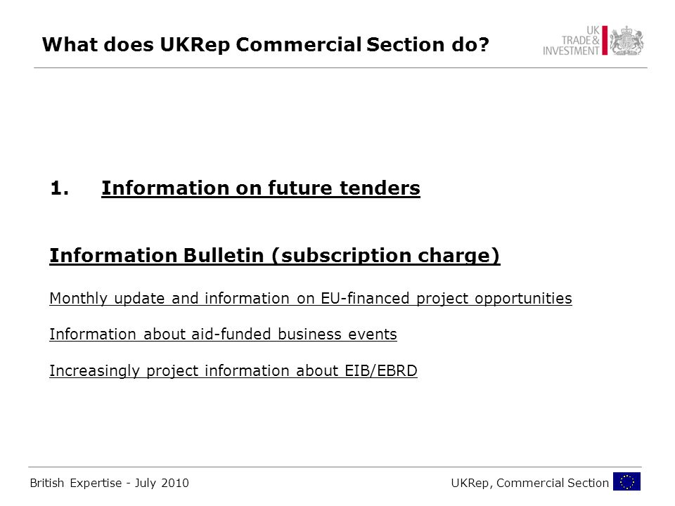 British Expertise - July 2010UKRep, Commercial Section What does UKRep Commercial Section do.
