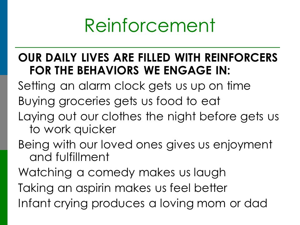 Types of Reinforcers  Social  Activity  Token/Symbolic  Sensory  Tangible  Edible/Drink