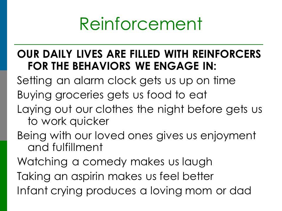 Building Behavior Differential Reinforcement  Consistently reinforce alternative or incompatible behaviors while withholding reinforcement for problematic behaviors  Discussed in depth in Decreasing Behaviors