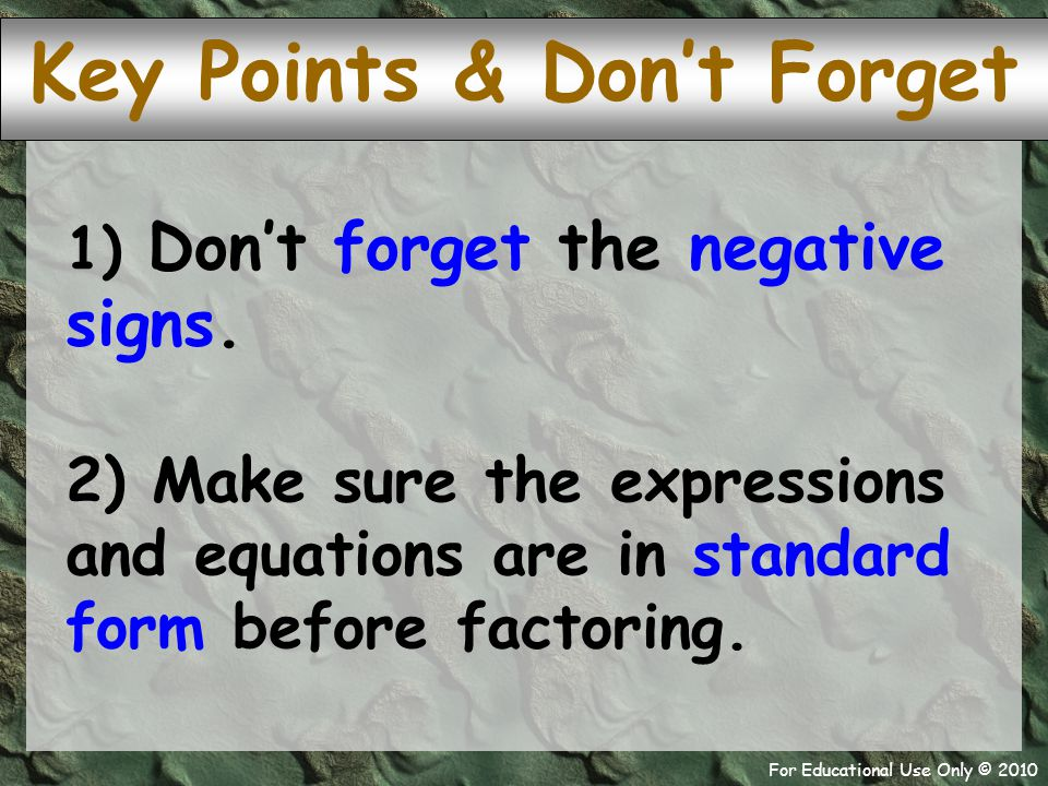 For Educational Use Only © 2010 1) Don't forget the negative signs.