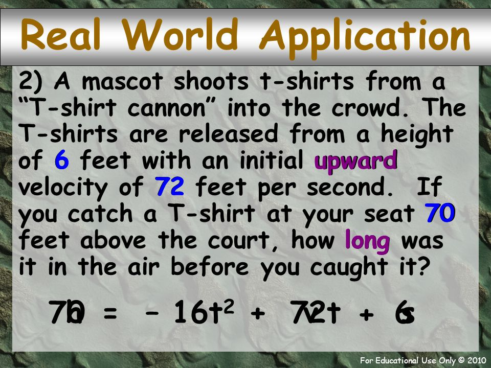 For Educational Use Only © 2010 2) A mascot shoots t-shirts from a T-shirt cannon into the crowd.