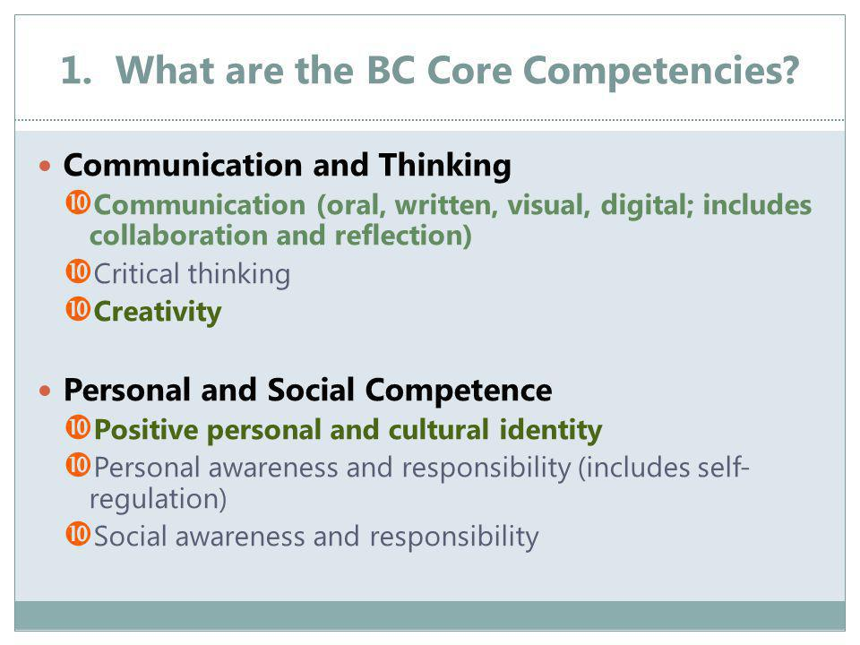 1. What are the BC Core Competencies.