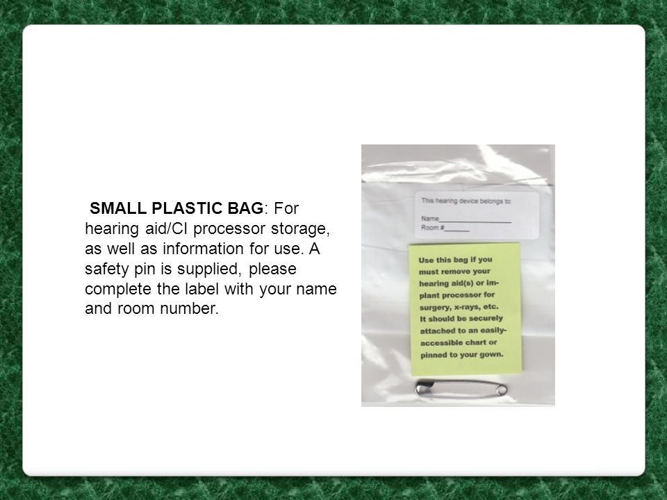 SMALL PLASTIC BAG: For hearing aid/CI processor storage, as well as information for use.