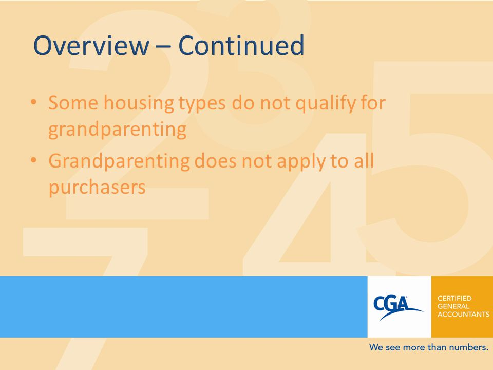 Some housing types do not qualify for grandparenting Grandparenting does not apply to all purchasers