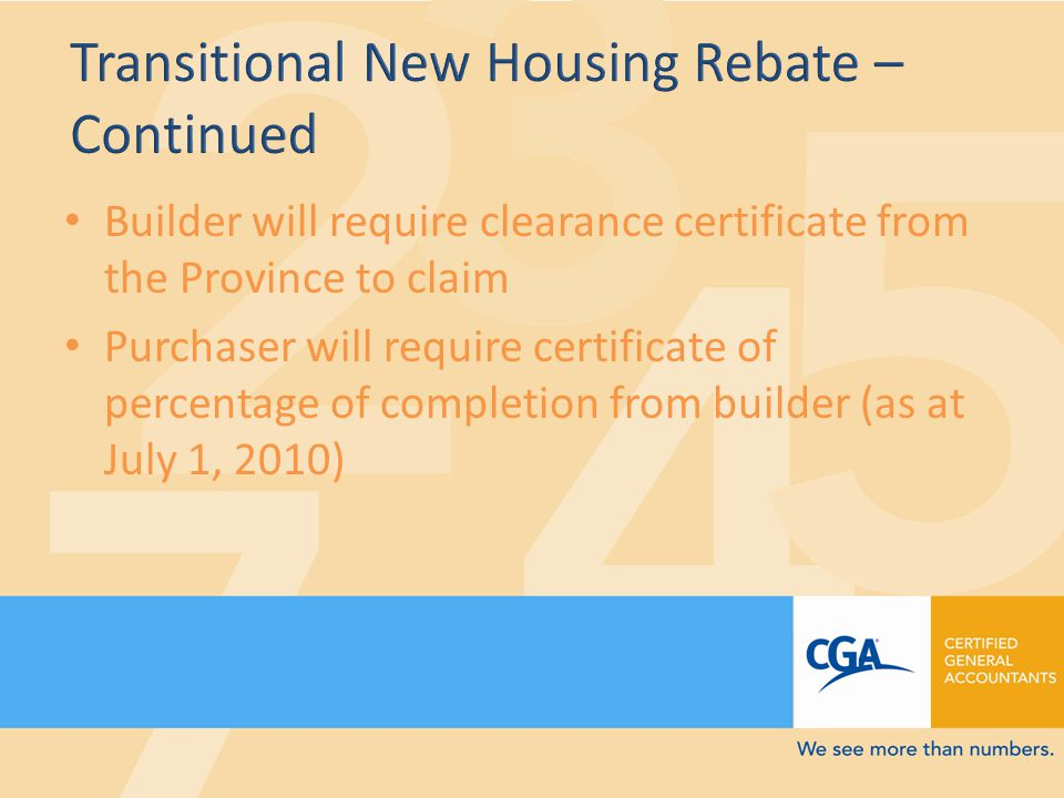 Builder will require clearance certificate from the Province to claim Purchaser will require certificate of percentage of completion from builder (as at July 1, 2010)