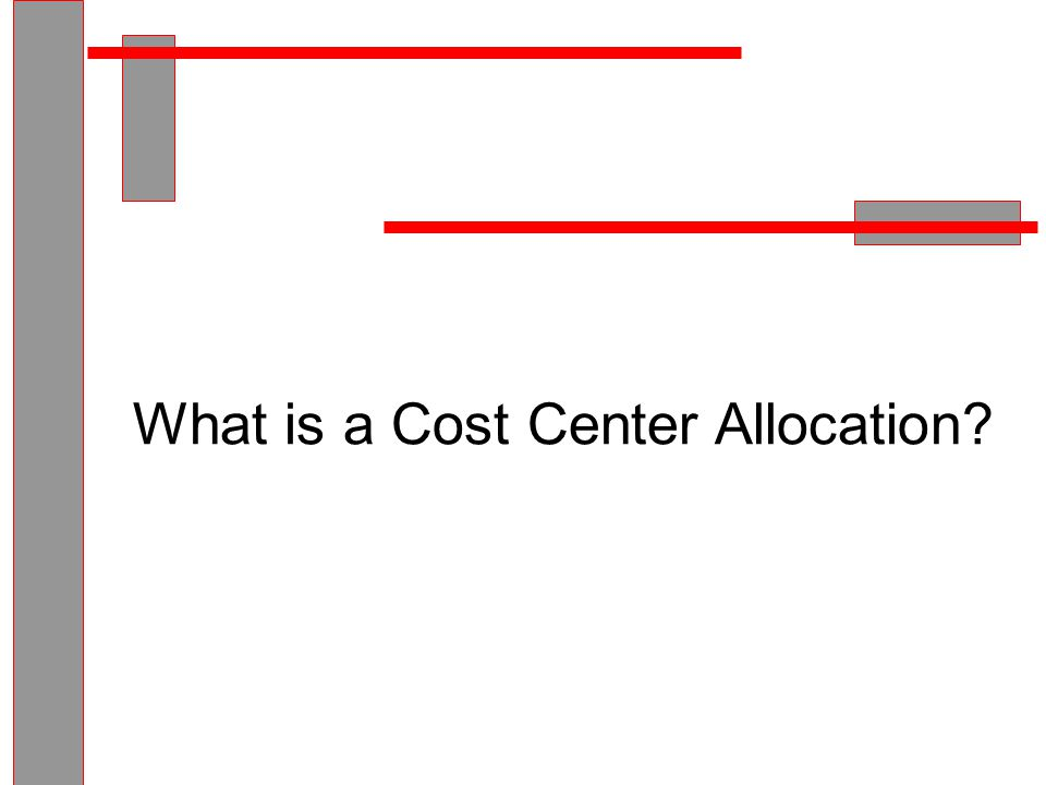 What is a Cost Center Allocation?