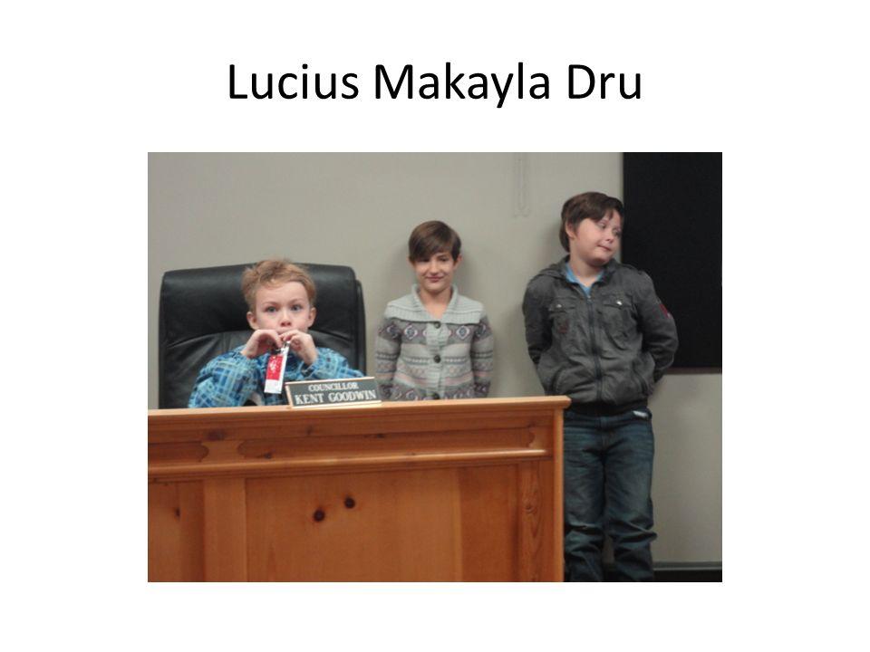 Lucius Makayla Dru