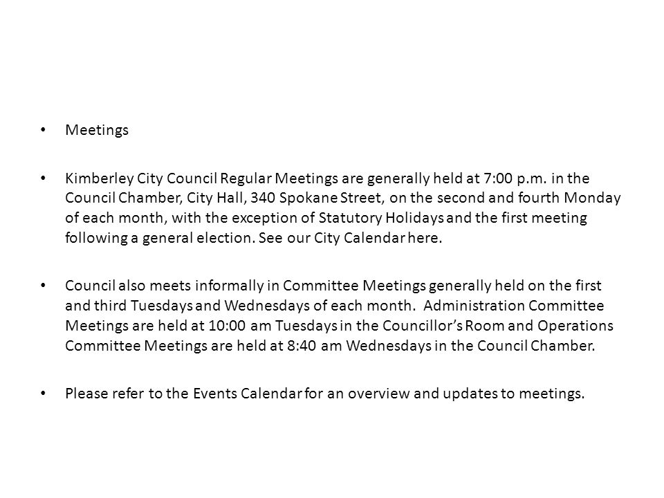 Meetings Kimberley City Council Regular Meetings are generally held at 7:00 p.m.