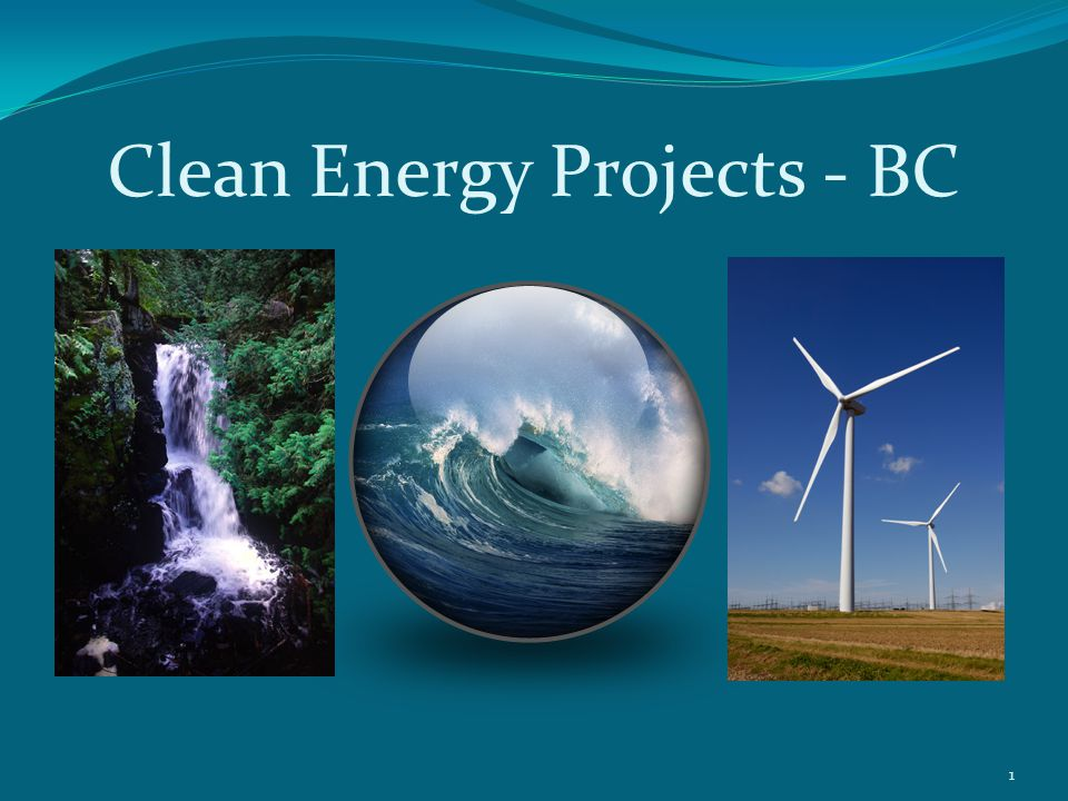 Clean Energy Projects - BC 1