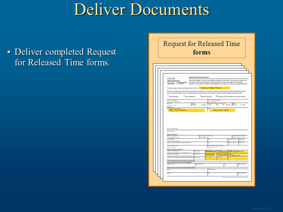  Deliver completed Request for Released Time forms. Template 003.ppt 11 Deliver Documents Request for Released Time forms