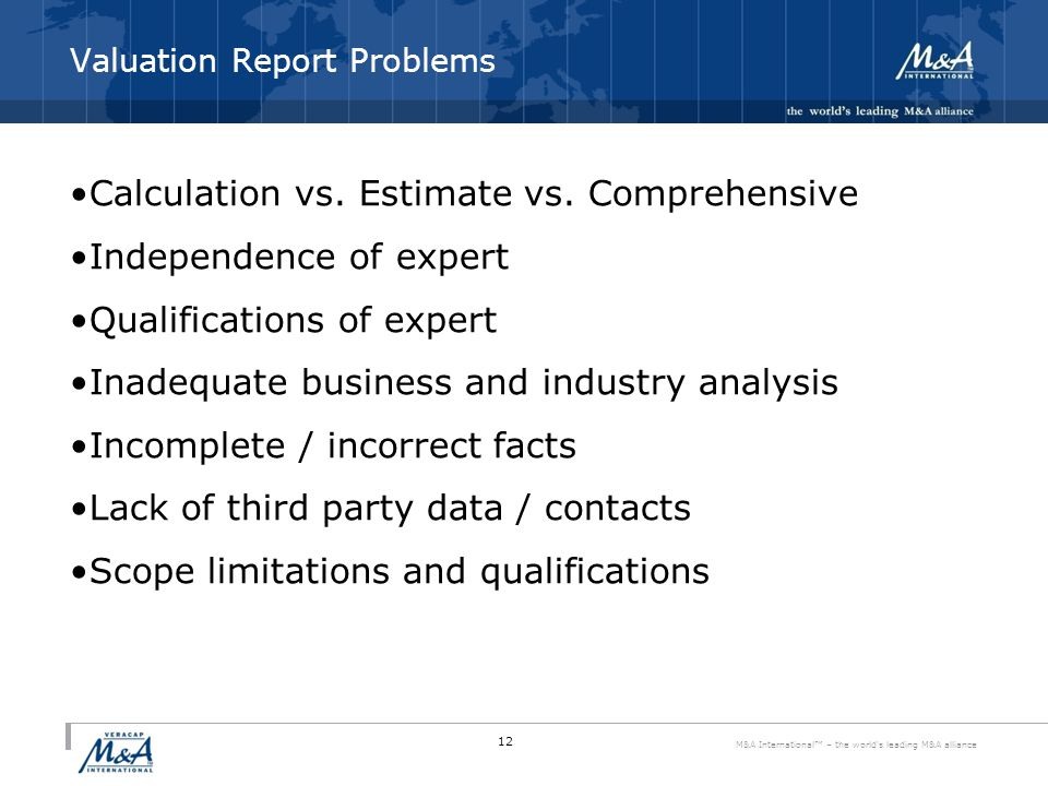 M&A International™ – the world s leading M&A alliance Valuation Report Problems Calculation vs.