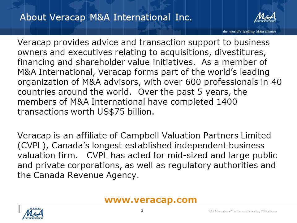 M&A International™ – the world s leading M&A alliance About Veracap M&A International Inc.