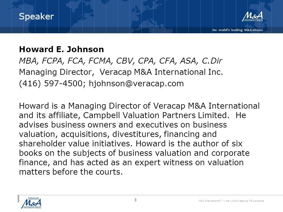 M&A International™ – the world s leading M&A alliance Speaker Howard E.