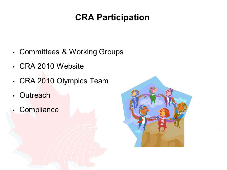 CRA Participation Committees & Working Groups CRA 2010 Website CRA 2010 Olympics Team Outreach Compliance