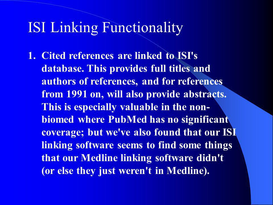 ISI Linking Functionality 1.Cited references are linked to ISI s database.