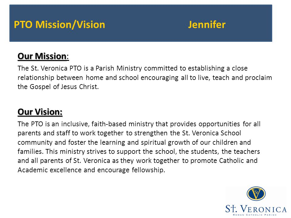 PTO Mission/VisionJennifer Our Mission Our Mission: The St.