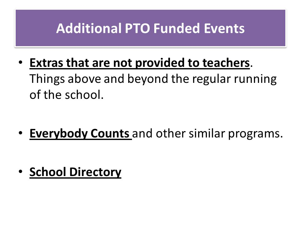 Additional PTO Funded Events Extras that are not provided to teachers.