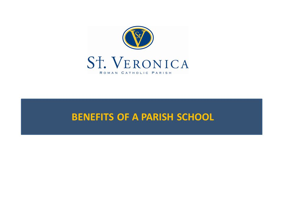 BENEFITS OF A PARISH SCHOOL