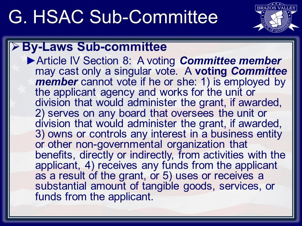 G. HSAC Sub-Committee  By-Laws Sub-committee ►Article IV Section 8: A voting Committee member may cast only a singular vote. A voting Committee membe